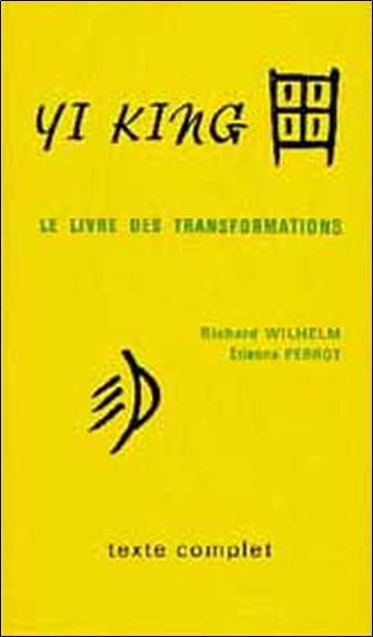 YI KING  -  LE LIVRE DES TRANSFORMATIONS WILHELM, RICHARD MEDICIS