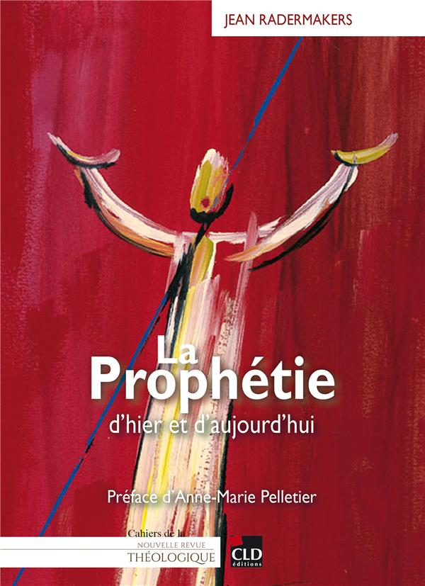 LA PROPHETIE  -  D'HIER ET D'AUJOURD'HUI