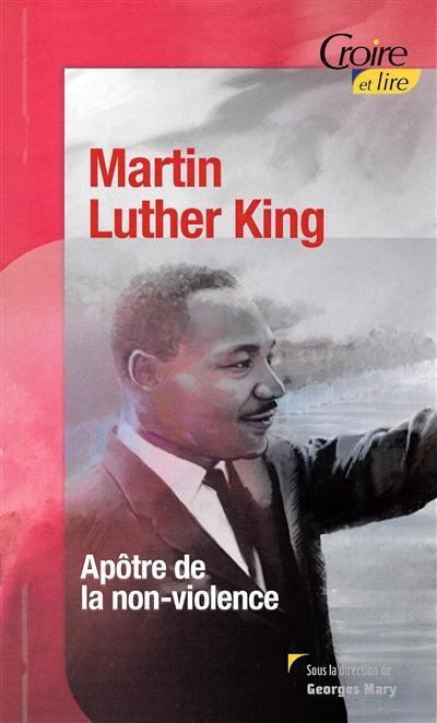 MARTIN LUTHER KING APOTRE DE LA NON-VIOLENCE