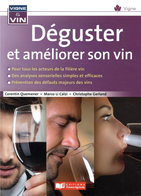 DEGUSTER ET AMELIORER SON VIN QUEMENER/DI CALZI FRANCE AGRICOLE