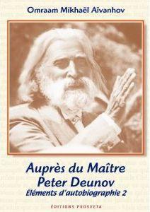 AUPRES DU MAITRE PETER DEUNOV  -  ELEMENTS D'AUTOBIOGRAPHIE T.2 COLLECTIF PROSVETA