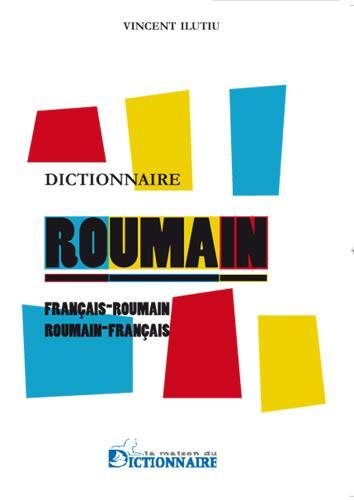 Dictionnaire français-roumain, roumain-français Dictionar francez-român, român-francez