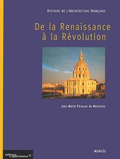 HISTOIRE DE L-ARCHITECTURE FRANCAISE - TOME 2 - DE LA RENAISSANCE A LA REVOLUTION PEROUSE DE MONTCLOS MENGES