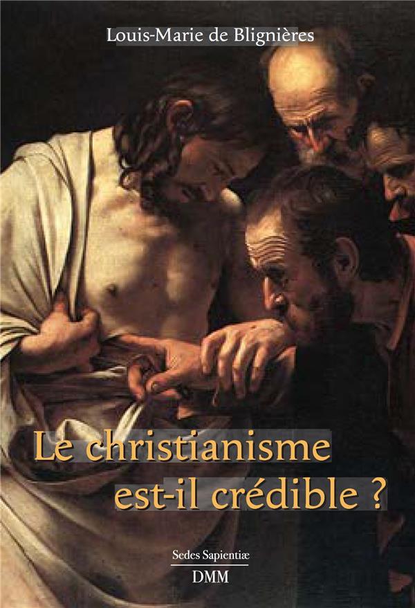 LE CHRISTIANISME EST-IL CREDIBLE ?
