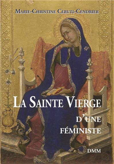 LA SAINTE VIERGE D'UNE FEMINISTE