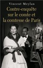 CONTRE-ENQUETE SUR LE COMTE ET LA COMTESSE DE PARIS MEYLAN VINCENT PYGMALION