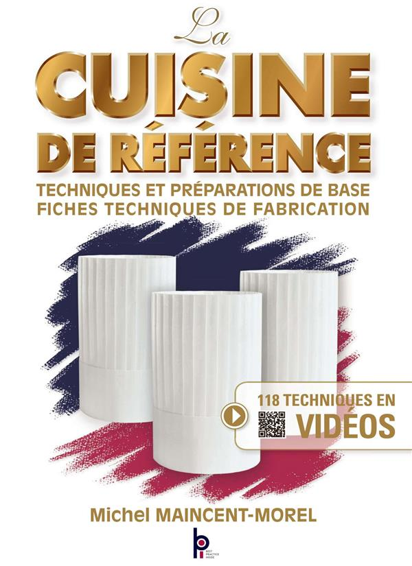 LA CUISINE DE REFERENCE - NOUVELLE EDITION Maincent-Morel Michel BPI