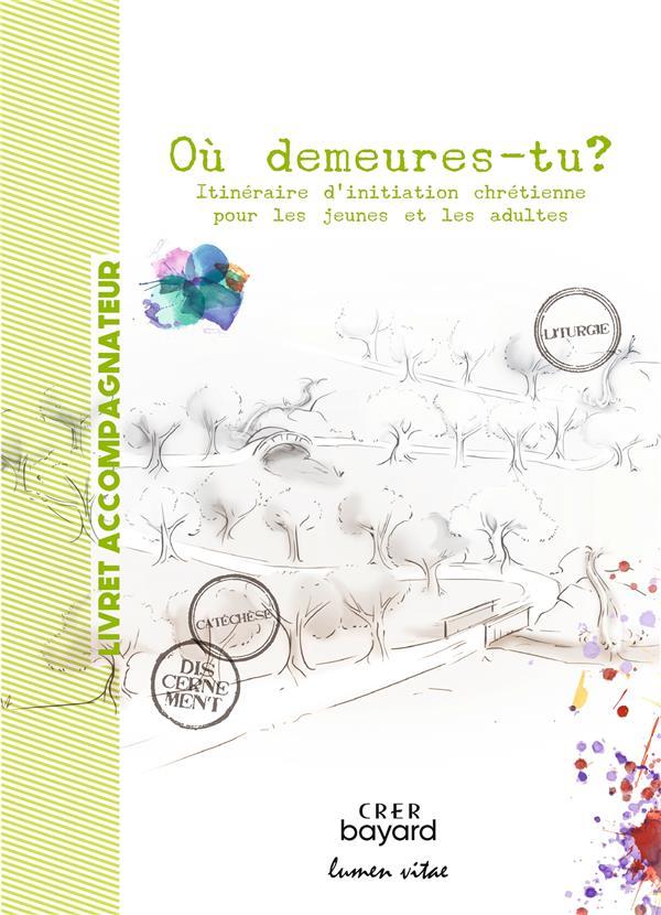 OU DEMEURES-TU ? - ACCOMPAGNATEUR - EDITIONS CRER