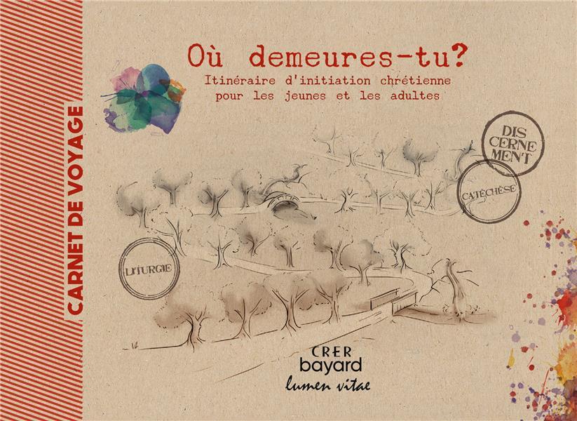 OU DEMEURES-TU ? - CARNET DE VOYAGE - EDITIONS CRER