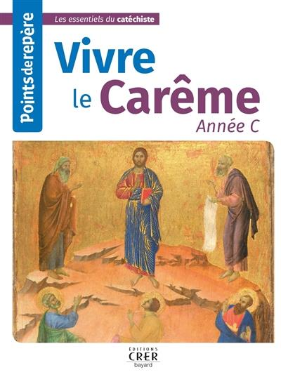 POINTS DE REPERE - VIVRE LE CAREME ANNEE C