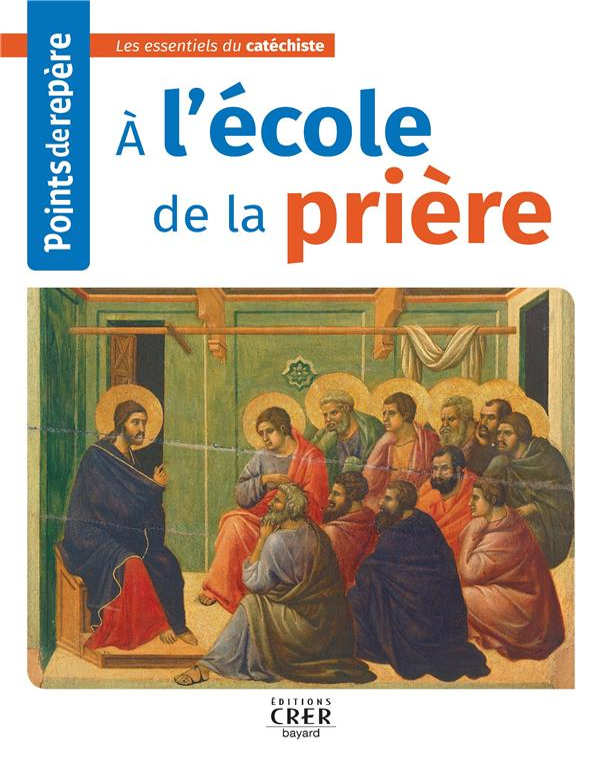 POINTS DE REPERE - A L'ECOLE DE LA PRIERE
