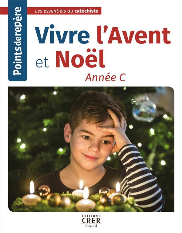 POINTS DE REPERE : VIVRE L'AVENT ET NOEL : ANNEE C