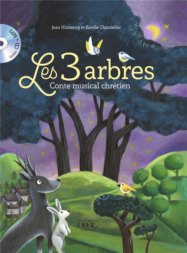LES 3 ARBRES - CONTE MUSICAL CHRETIEN - ED.CRER-BAYARD