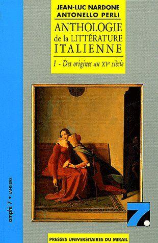 ANTHOLOGIE DE LA LITTERATURE ITALIENNE T.1  -  DES ORIGINES AU XVE SIECLE