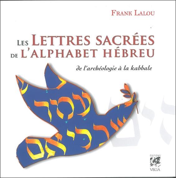 LES LETTRES SACREES DE L'ALPHABET HEBREU LALOU FRANK Vega