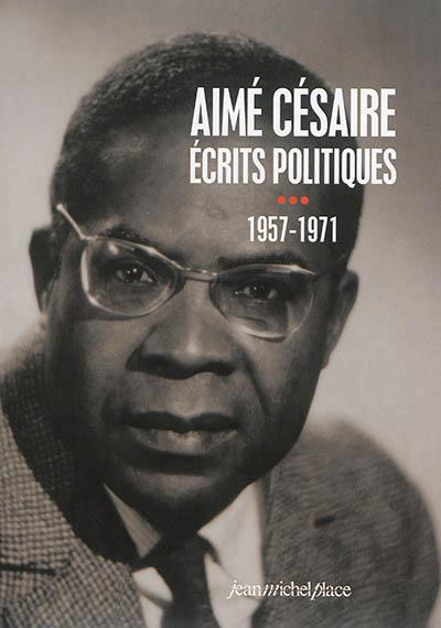 AIME CESAIRE, ECRITS POLITIQUES (1957-1971) TOME 3
