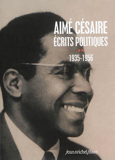 AIME CESAIRE, ECRITS POLITIQUES (1935 1956) TOME 2