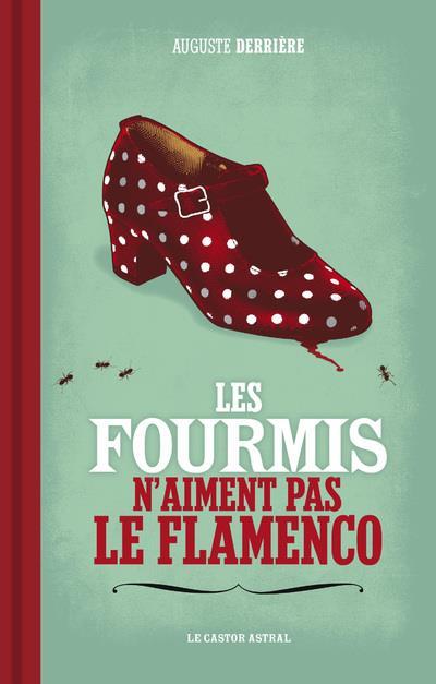 LES FOURMIS N'AIMENT PAS LE FLAMENCO DERRIERE/MUDDAH CASTOR ASTRAL