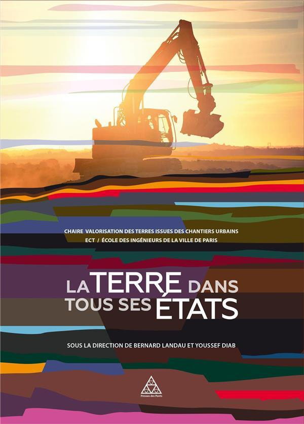 LA TERRE DANS TOUS SES ETATS - CHAIRE VALORISATION DES TERRES ISSUES DES CHANTIERS URBAINS - ECT/ECO LANDAU/DIAB PONTS CHAUSSEES