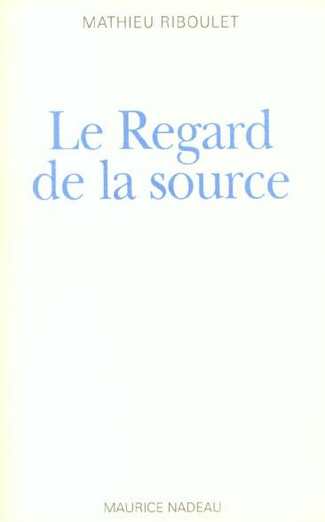 LE REGARD DE LA SOURCE