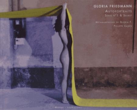 GLORIA FRIEDMANN - AUTOPORTRAITS SERIE N 1 & SELBST