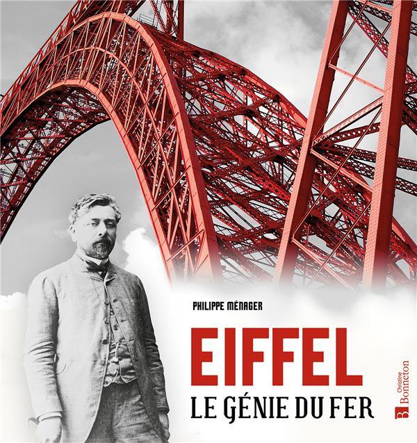 EIFFEL  -  LE GENIE DU FER MENAGER PHILIPPE BONNETON