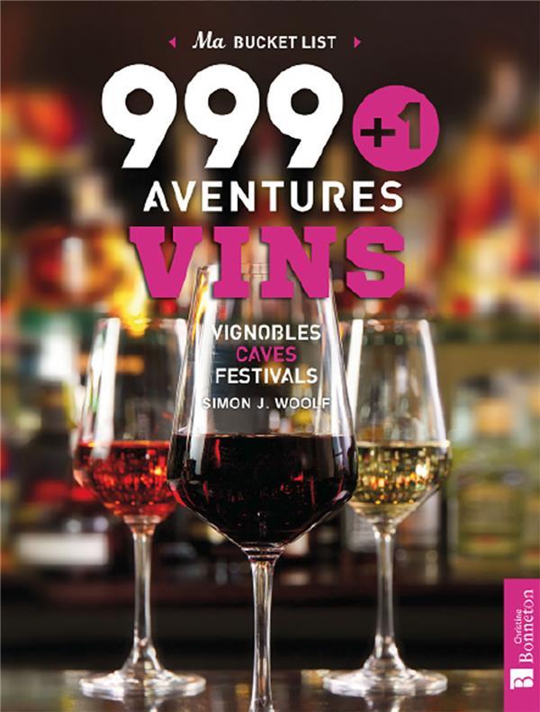 999+1 AVENTURES VINS WOOLF, SIMON J. BONNETON