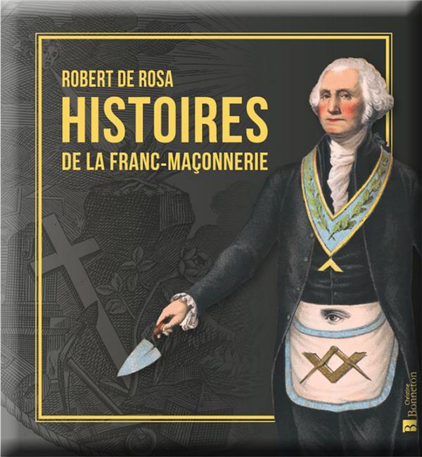 HISTOIRE DE LA FRANC-MACONNERIE DE ROSA ROBERT BONNETON