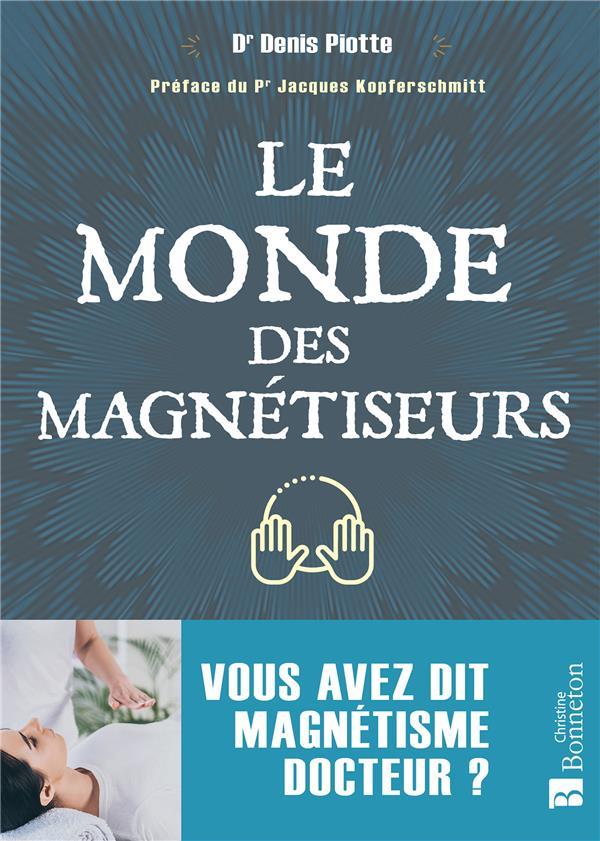 LE MONDE DES MAGNETISEURS  -  VOUS AVEZ DIT MAGNETISME DOCTEUR ?