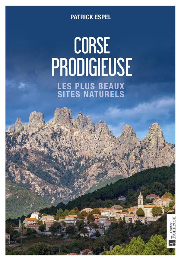 CORSE PRODIGIEUSE : LES PLUS BEAUX SITES NATURELS