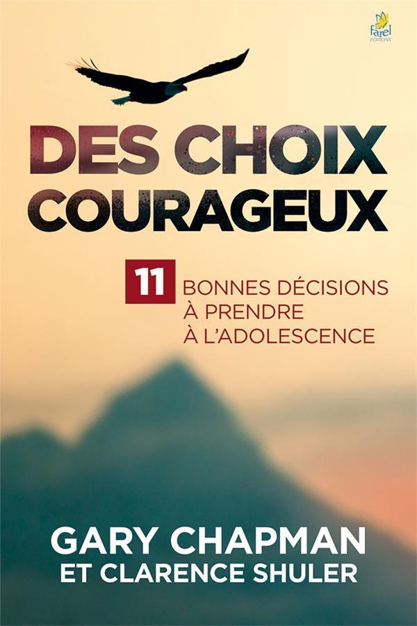 DES CHOIX COURAGEUX