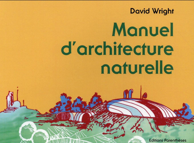 MANUEL ARCHITECTURE NATURELLE WRIGHT DAVID PARENTHESES