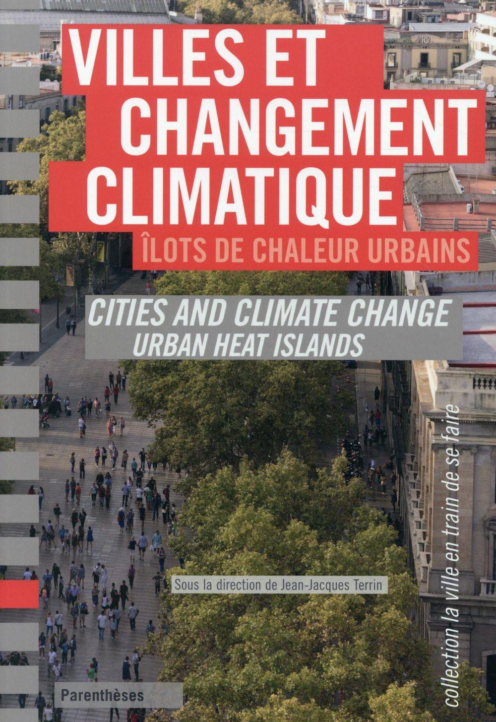 VILLES ET CHANGEMENT CLIMATIQUE ILOTS DE CHALEUR URBAINS