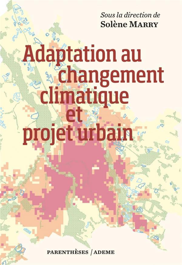 ADAPTATION AU CHANGEMENT CLIMATIQUE ET PROJET URBAIN