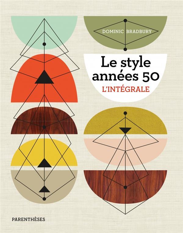 LE STYLE ANNEES 50  -  L'INTEGRALE