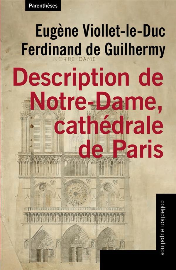 DESCRIPTION DE NOTRE-DAME: CATHÉDRALE DE PARIS EUGÈNE-EMMANUEL VIOLLET-LE-DUC PARENTHESES
