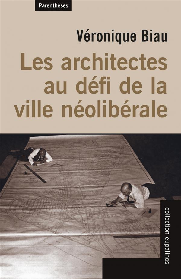 LES ARCHITECTES AU DEFI DE LA VILLE NEOLIBERALE