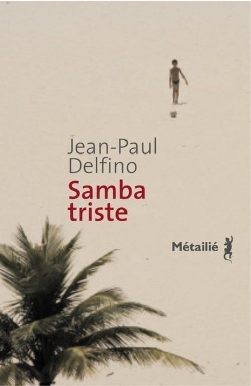 SAMBA TRISTE DELFINO JEAN-PAUL METAILIE
