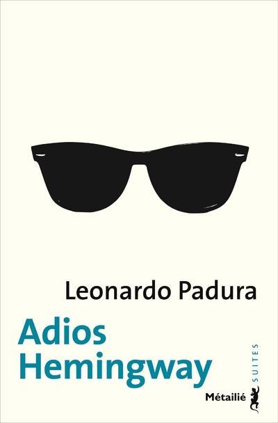 ADIOS HEMINGWAY PADURA LEONARDO Métailié