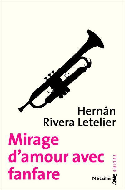 MIRAGE D'AMOUR AVEC FANFARE RIVERA LETELIER HERN METAILIE