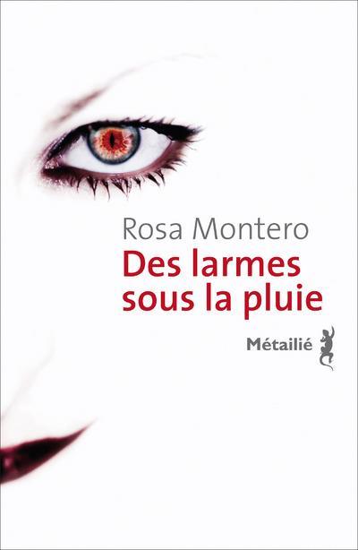 DES LARMES SOUS LA PLUIE Montero Rosa Métailié