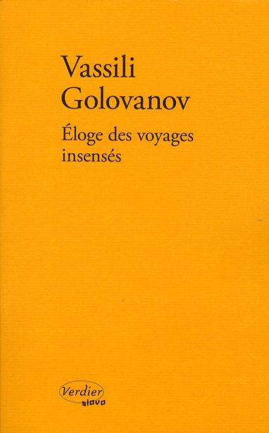ELOGE DES VOYAGES INSENSES GOLOVANOV V VERDIER