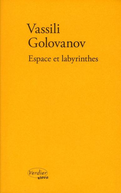 ESPACE ET LABYRINTHES GOLOVANOV V VERDIER