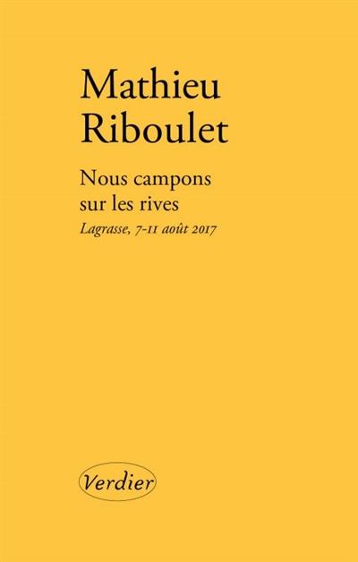NOUS CAMPONS SUR LES RIVES - LAGRASSE 7-11 AOUT 2017