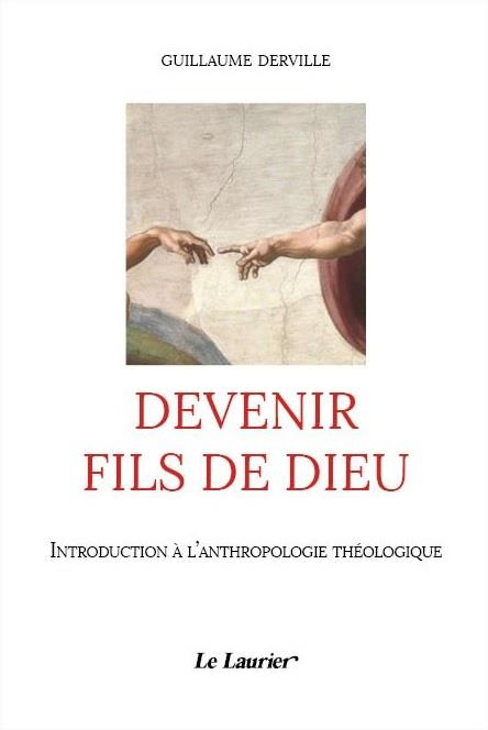 DEVENIR FILS DE DIEU  -  INTRODUCTION A L'ANTHROPOLOGIE THEOLOGIQUE