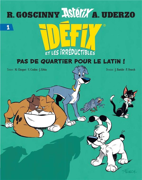 IDEFIX ET LES IRREDUCTIBLES T.1  -  PAS DE QUARTIER POUR LE LATIN ! GOSCINNY/UDERZO Albert René (Editions)
