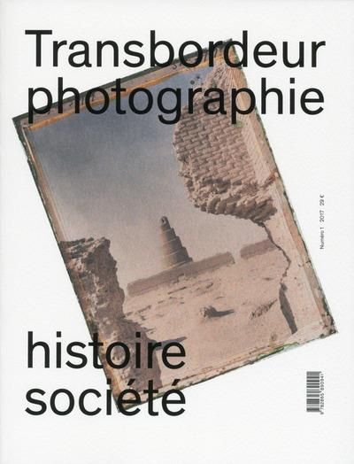 TRANSBORDEUR N1 - PHOTOGRAPHIE, HISTOIRE, SOCIETE