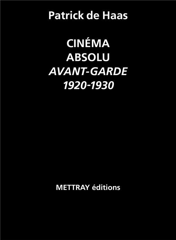CINEMA ABSOLU  -  AVANT-GARDE 1920-1930 DE HAAS PATRICK MACULA