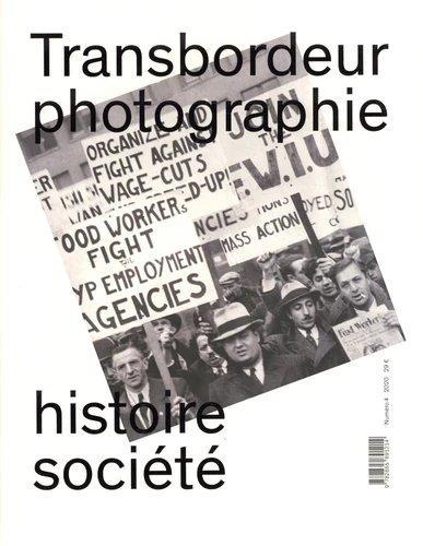 TRANSBORDEUR  -  PHOTOGRAPHIE HISTOIRE SOCIETE  -  PHOTOGRAPHIE OUVRIERE