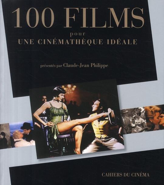 100 FILMS POUR UNE CINEMATHEQUE IDEALE PHILIPPE CLAUDE-JEAN CAH CINEMA